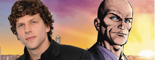 Lex Luthor has always been the greatest of Superman's Rogue's Gallery, so the casting of Jesse Eisenberg has the Interweb in an uproar. But the casting makes perfect sense.